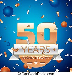 Realistic Fifty Years Anniversary Celebration Design. Golden numbers and silver ribbon, confetti on blue background. Colorful Vector template elements for your birthday party