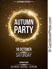 Background vertical poster for autumn party. Shining golden banner with golden dust. Abstract yellow lights. Seasonal poster. DJ and club name. Vector