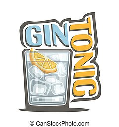 Cocktail Gin Tonic - Vector illustration of alcohol Cocktail...