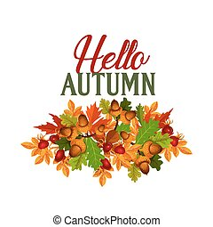 Autumn seasonal maple leaf foilage vector poster - Hello...