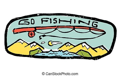 Go fishing label. Nature and resting.