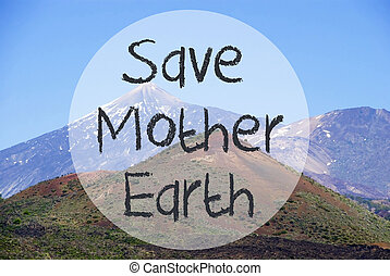 Vulcano Mountain, Text Save Mother Earth - English Text Save...