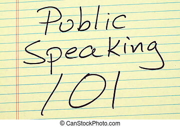 Public Speaking 101 On A Yellow Legal Pad - The words...