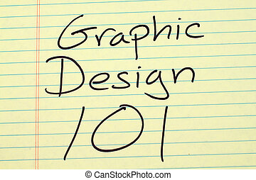 Graphic Design 101 On A Yellow Legal Pad