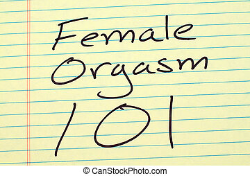 """Female Orgasm 101 On A Yellow Legal Pad - The words """"Female..."""