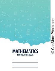 Mathematics School Notebook template. Back to School...