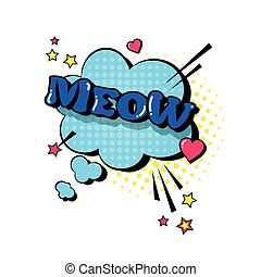 Comic Speech Chat Bubble Pop Art Style Meow Expression Text...