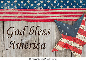 America patriotic message, USA patriotic old flag and a star...