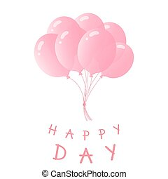 A bundle of balloons. Greeting card for birthday, anniversary. The inscription Happy day.
