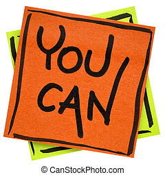 You can - motivational reminder note