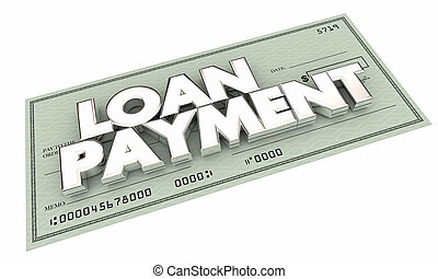 Loan Payment Check Pay Off Mortgage Debt 3d Illustration