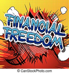 Financial Freedom - Comic book words.