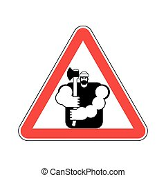 lumberjack Attention sign. Woodcutter Caution. Road red...