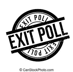 Exit Poll rubber stamp. Grunge design with dust scratches....