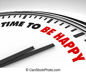 Time to Be Happy - Clock - White clock with words Time to Be...