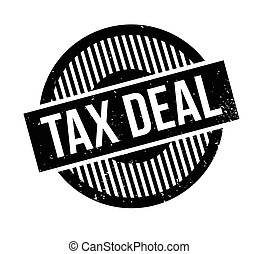 Tax Deal rubber stamp. Grunge design with dust scratches....