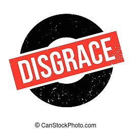 Disgrace rubber stamp. Grunge design with dust scratches....