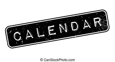 Calendar rubber stamp. Grunge design with dust scratches....