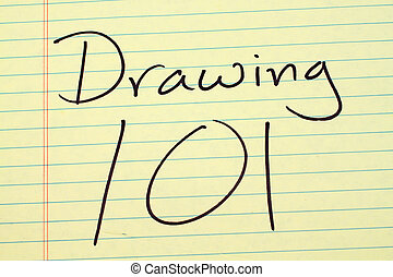 Drawing 101 On A Yellow Legal Pad
