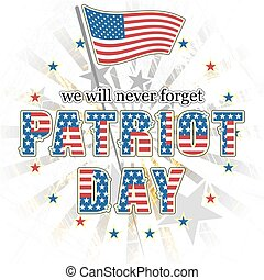 Patriot day we will never forget September 11, 2001, 9/11,...