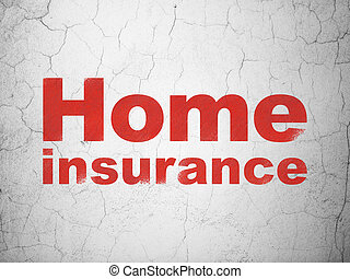 Insurance concept: Home Insurance on wall background -...