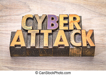 cyberattack word abstract in woodtype - cyberattack word...