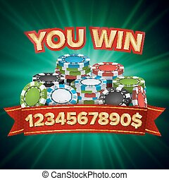 You Win. Winner Background Vector. Jackpot Illustration. Big Win Banner. For Online Casino, Playing Cards, Slots, Roulette. Poker Chips Stacks