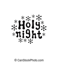 Holy night. Christmas calligraphy phrase. Handwritten brush seasons lettering. Xmas phrase. Hand drawn design element. Happy holidays. Greeting card text. Christmas calligraphy.