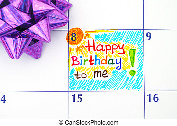 Reminder Happy Birthday to me in calendar with bow.
