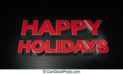 Metal 3D Text Happy holidays with reflection and light. 3D...