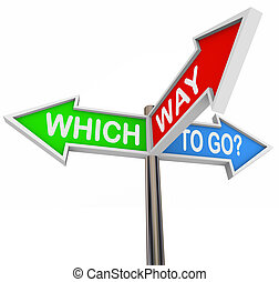 Which Way to Go - 3 Colorful Arrow Signs - Three colorful...
