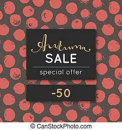 Autumn sale. Discount in fall. Special offer. Pattern with red round stain. Repeating background with spots. Lettering