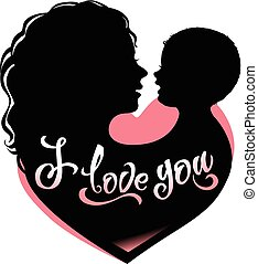 Silhouette mother and baby with heart and lettering I love...