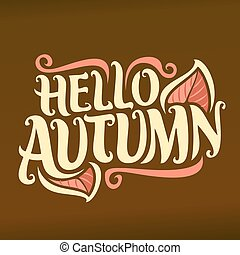 Vector poster for Autumn season: retro fall logo with red...