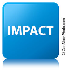 Impact cyan blue square button - Impact isolated on cyan...