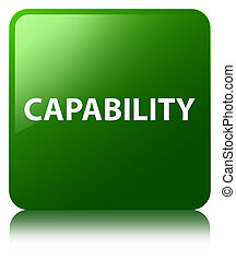 Capability green square button - Capability isolated on...