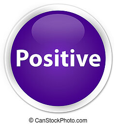 Positive premium purple round button - Positive isolated on...