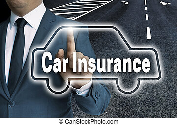Car Insurance touchscreen is operated by man concept