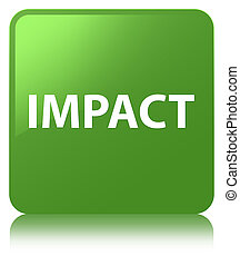 Impact soft green square button - Impact isolated on soft...
