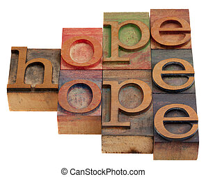 hope word abstract in vintage wooden letterpress printing...