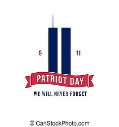 Patriot Day September 11, 2001. Design template, we will...