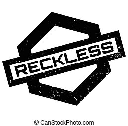 Reckless rubber stamp. Grunge design with dust scratches....