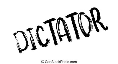 Dictator rubber stamp. Grunge design with dust scratches....