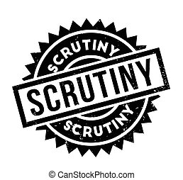 Scrutiny rubber stamp. Grunge design with dust scratches....