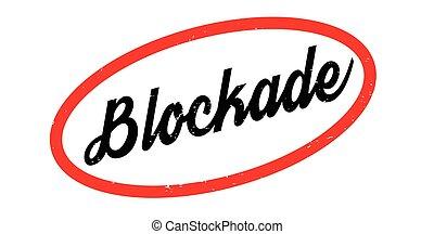 Blockade rubber stamp. Grunge design with dust scratches....