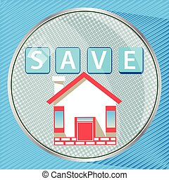 Save to save to insure the house