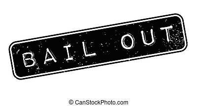 Bail Out rubber stamp. Grunge design with dust scratches....