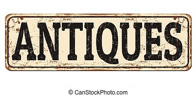 Antiques vintage rusty metal sign on a white background,...