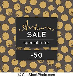 Autumn sale. Discount in fall. Special offer. Pattern with golden round stain. Repeating background with spots