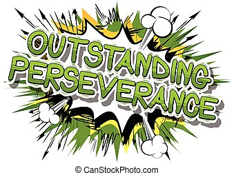 Outstanding Perseverance - Comic book word. - Outstanding...